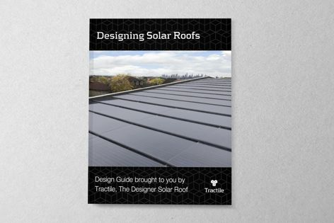 Tractile's Designing Solar Roofs guide provides a wealth of information on solar roofs and is free to download.